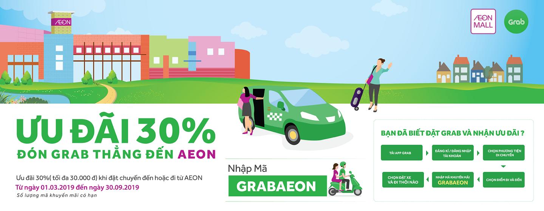 Nhập mã GRABAEON để được ƯU ĐÃI 30% cho mỗi chuyến đi và về từ AEONMALL Long Biên