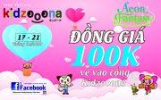 Ưu đãi vé vào cửa đồng giá 100k tại Kidzooona AEON MALL Long Biên