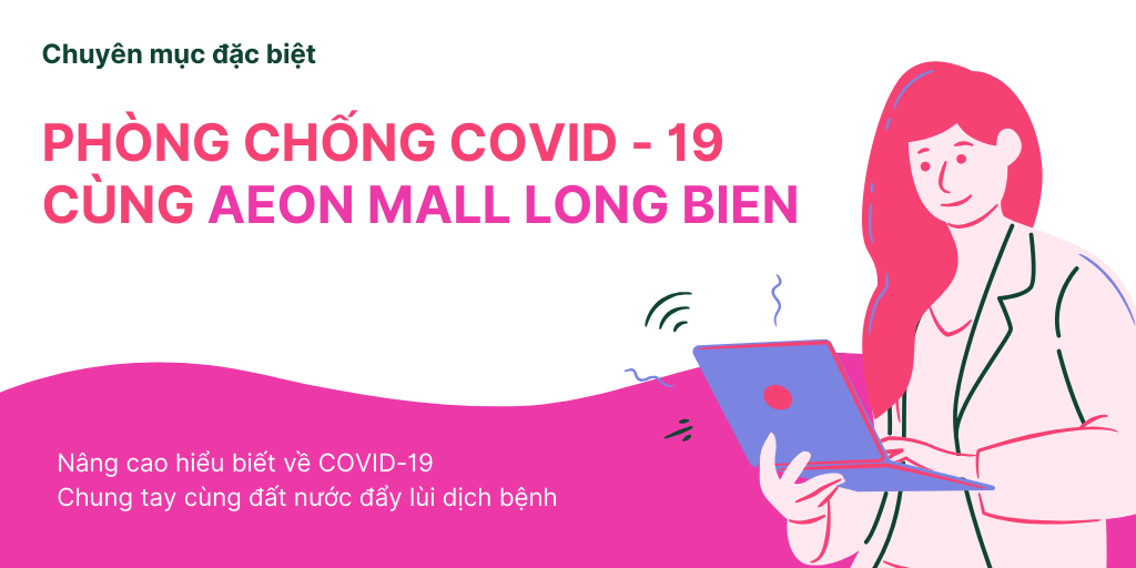 Phòng chống COVID-19 cùng AEON MALL Long Biên