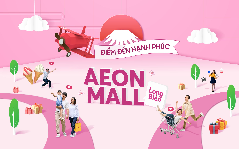 Ra mắt nhận diện mới TTTM AEON MALL Long Biên