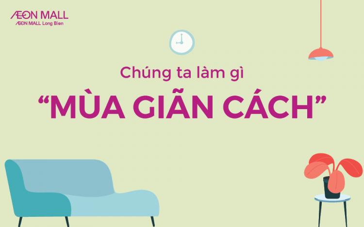 """CHÚNG TA LÀM GÌ """"MÙA GIÃN CÁCH"""""""