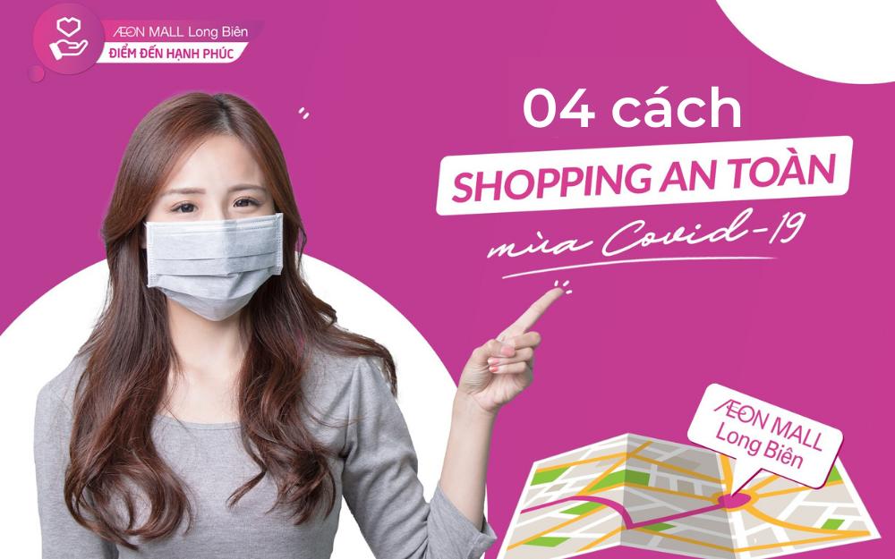4 cách mua sắm an toàn mùa Covid tại AEON MALL Long Biên